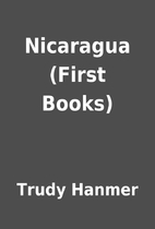 Nicaragua (First Books) by Trudy Hanmer