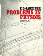 Problems in Physics by E. D. Gardiner