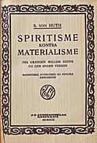 Spiritisme kontra Materialisme by von Huth…