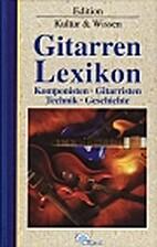Gitarren Lexikon. Komponisten, Gitarristen,…