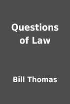 Questions of Law by Bill Thomas