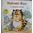Malcom's Race by Mercer Mayer