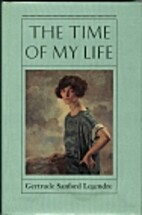 The Time of My Life by Gertrude Sanford…