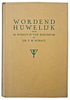 Wordend huwelijk by M Wibaut-Bs van Berlekom