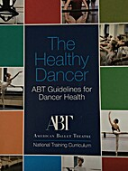 The Healthy Dancer - ABT Guidelines for…