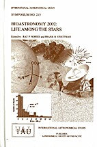 Bioastronomy 2002: Life Among the Stars (IAU…