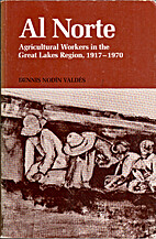 Al norte : agricultural workers in the Great…
