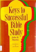 Keys to Successful Bible Study by John R.…