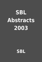 SBL Abstracts 2003 by SBL