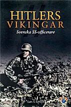 Hitlers vikingar : Svenska SS-officerare by…