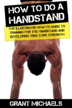 How to do a Handstand: The Illustrated…