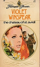 The Chateau of St. Avrell by Violet Winspear