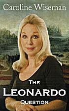 The Leonardo Question by Caroline Wiseman