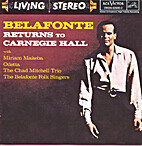 Belafonte At Carnegie Hall: The Complete…