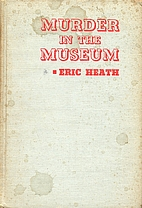 Murder in the Museum by Eric Heath