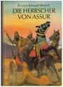 Die Herrscher von Assur. Ein wiederentdecktes Reich im Alten Orient - Evelyn Klengel-Brandt