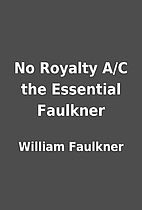 No Royalty A/C the Essential Faulkner by…