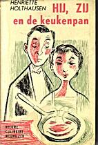 Hij, zij en de keukenpan by Henriëtte…
