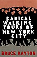 Radical Walking Tours of New York City (2nd…