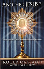 Another Jesus? The Eucharistic Christ and…