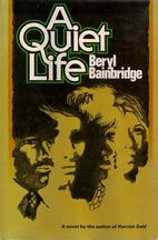 A Quiet Life by Beryl Bainbridge
