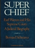 Super Chief: Earl Warren and His Supreme…