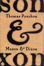 Mason & Dixon: A Novel by Thomas Pynchon