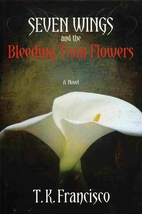 Seven Wings and the Bleeding Twin Flowers by…