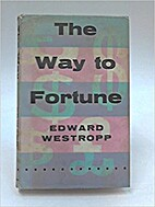 The Way to Fortune by EDWARD WESTROPP