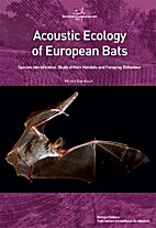 Acoustic ecology of European bats : species…