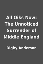 All Oiks Now: The Unnoticed Surrender of…