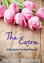 The Extra: A Bachelor Series Prequel by…