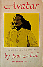 Avatar: The life story of Avatar Meher Baba…