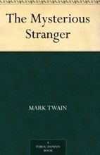 The Mysterious Stranger by Mark Twain