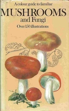 A colour guide to familiar mushrooms by…