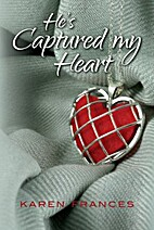 He's Captured My Heart (Captured, #1) by…