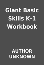 Giant Basic Skills K-1 Workbook by AUTHOR…