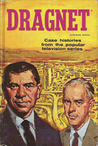 Dragnet: Case Histories from the Popular…