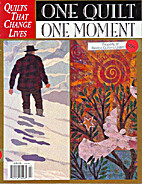 One Quilt, One Moment - Quilts That Change…