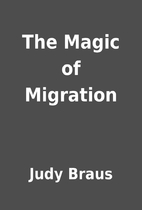 The Magic of Migration by Judy Braus