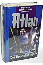 Atlan - Bd.40 - Die Doppelgänger 1/4 - Die…