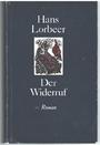 Der Widerruf : Roman [um Luther] - Hans Lorbeer