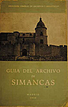 Guía del Archivo General de Simancas by…