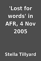 'Lost for words' in AFR, 4 Nov 2005 by…