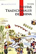 Fiestas tradicionales de China by Liming Wei