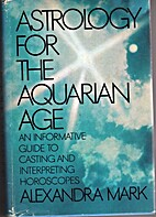 Astrology for the Aquarian Age by Alexandra…