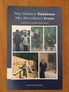 My Sister Tatiana My Brother Ivan: Learning…