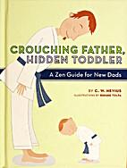 Crouching Father, Hidden Toddler: A Zen…