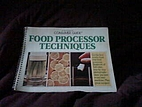 Food Processor Techniques by Consumers Guide…