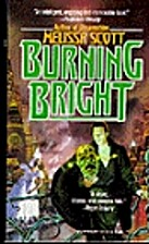 Burning Bright by Melissa Scott